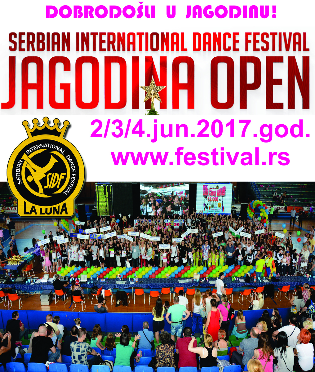 SERBIAN INTERNATIONAL DANCE FESTIVAL-JAGODINA OPEN, 2-4.JUN.2017.god.